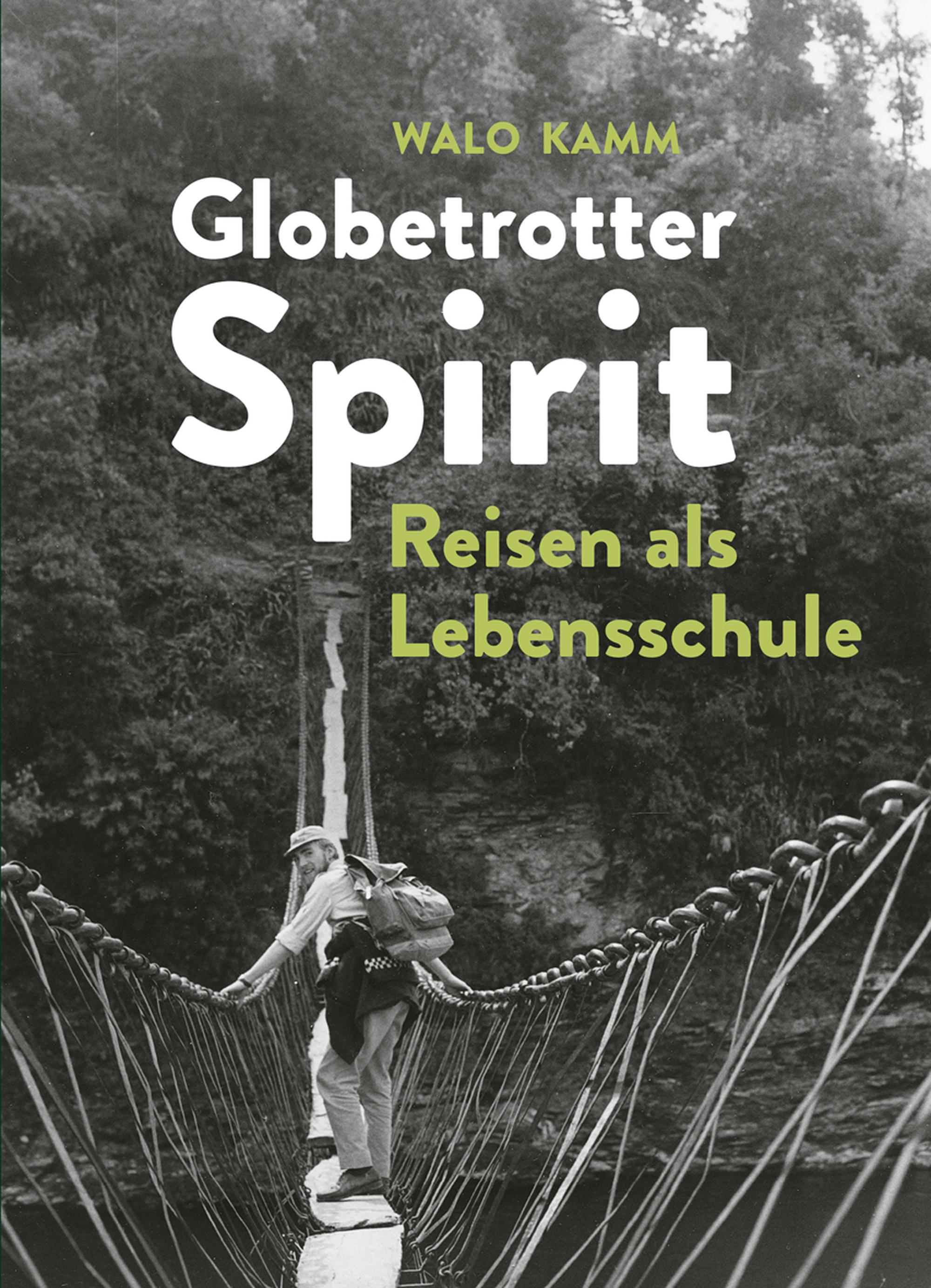 «Globetrotter Spirit. Reisen als Lebensschule»