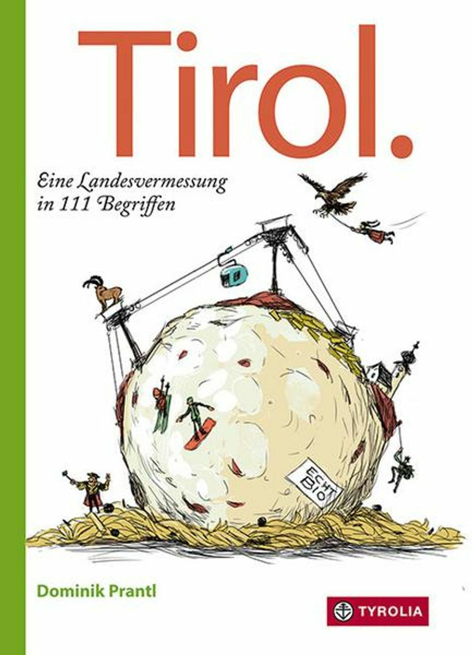 «Tirol. Eine Landesvermessung in 111 Begriffen»