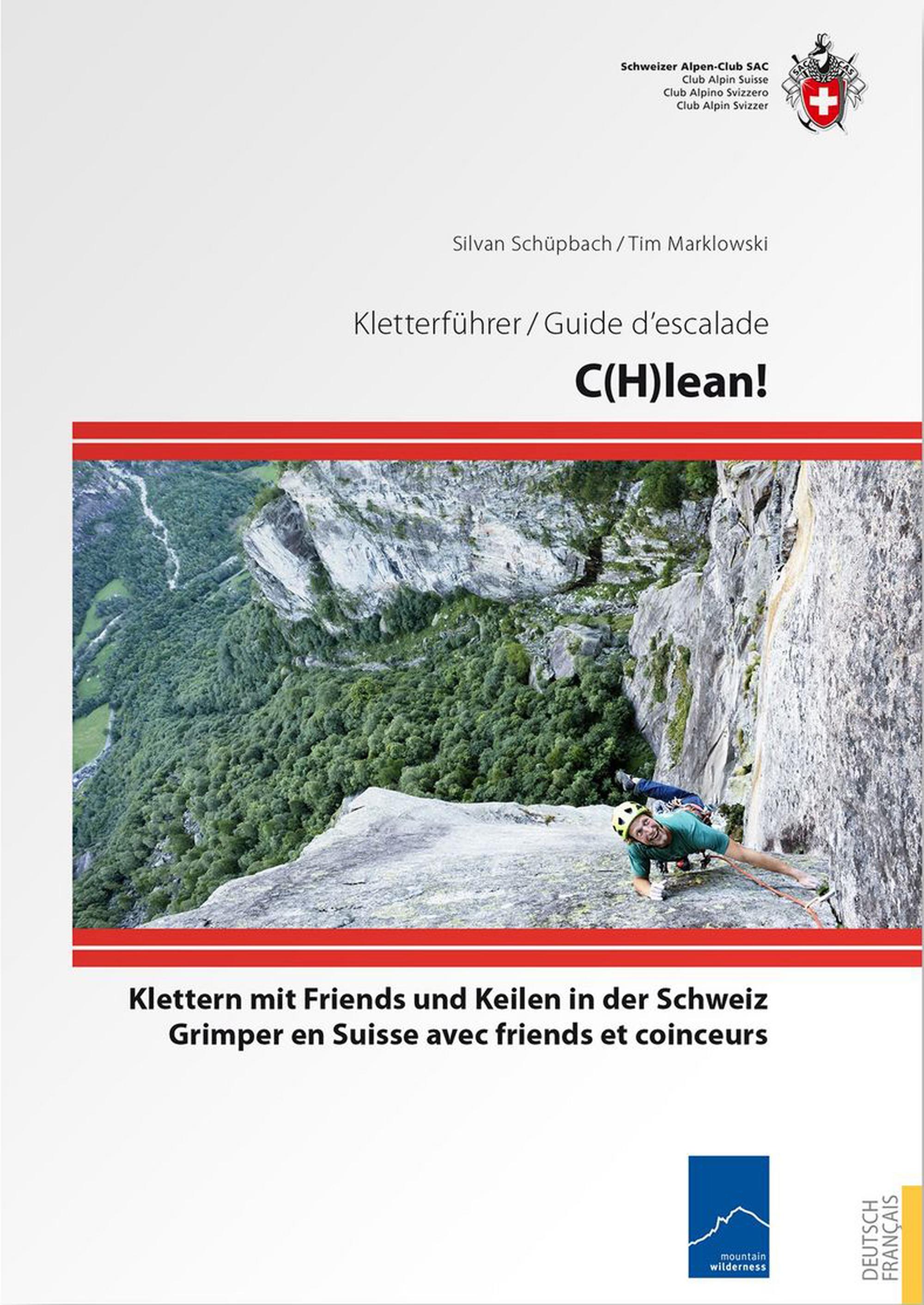 «C(h)lean. Klettern mit Friends und Keilen in der Schweiz»