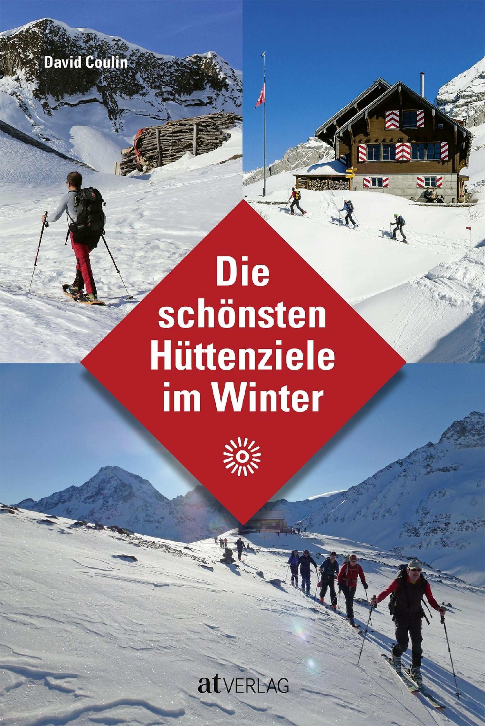 «Die schönsten Hüttenziele im Winter»