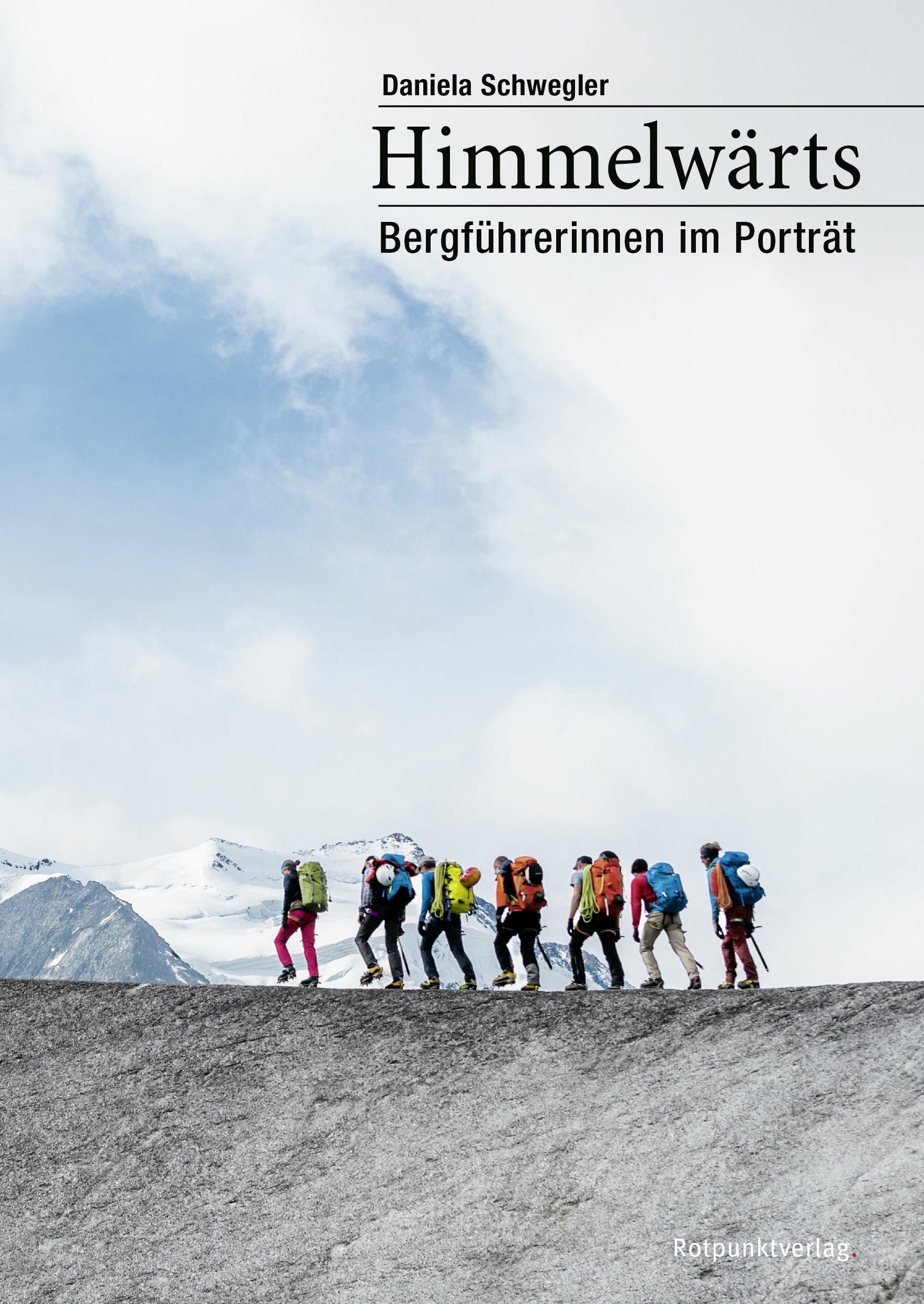 «Himmelwärts. Bergführerinnen im Porträt»