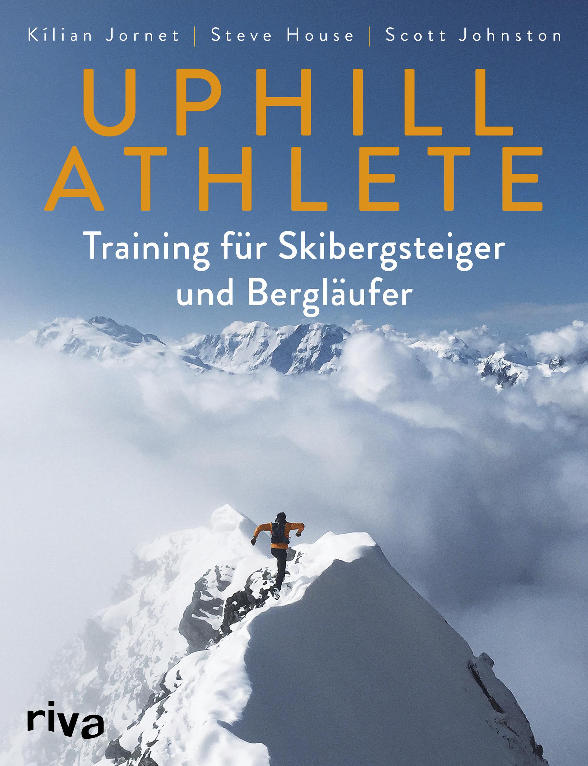 «Uphill Athlete. Training für  Skibergsteiger und Bergläufer»