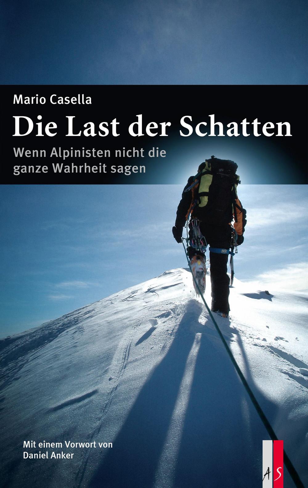 «Die Last der Schatten. Wenn Alpinisten nicht die ganze Wahrheit sagen»