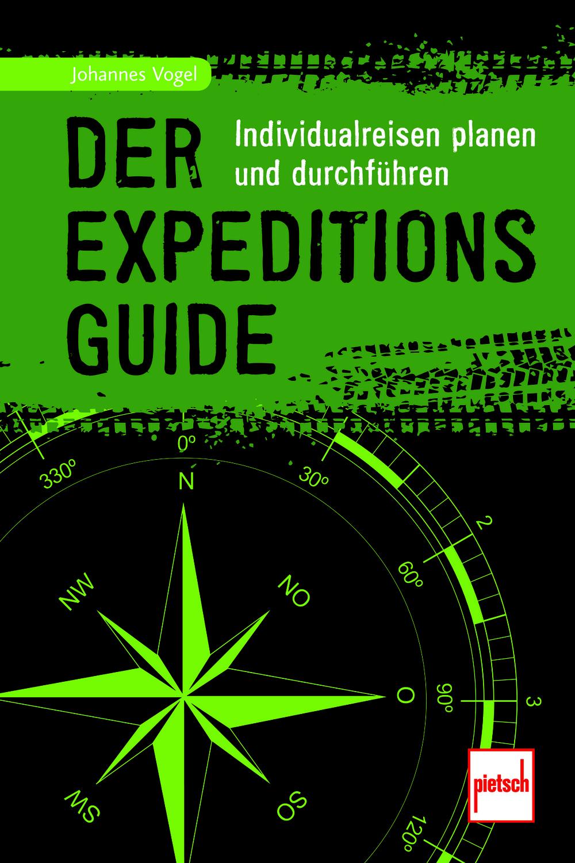 «Der Expeditionsguide. Individualreisen planen und durchführen»