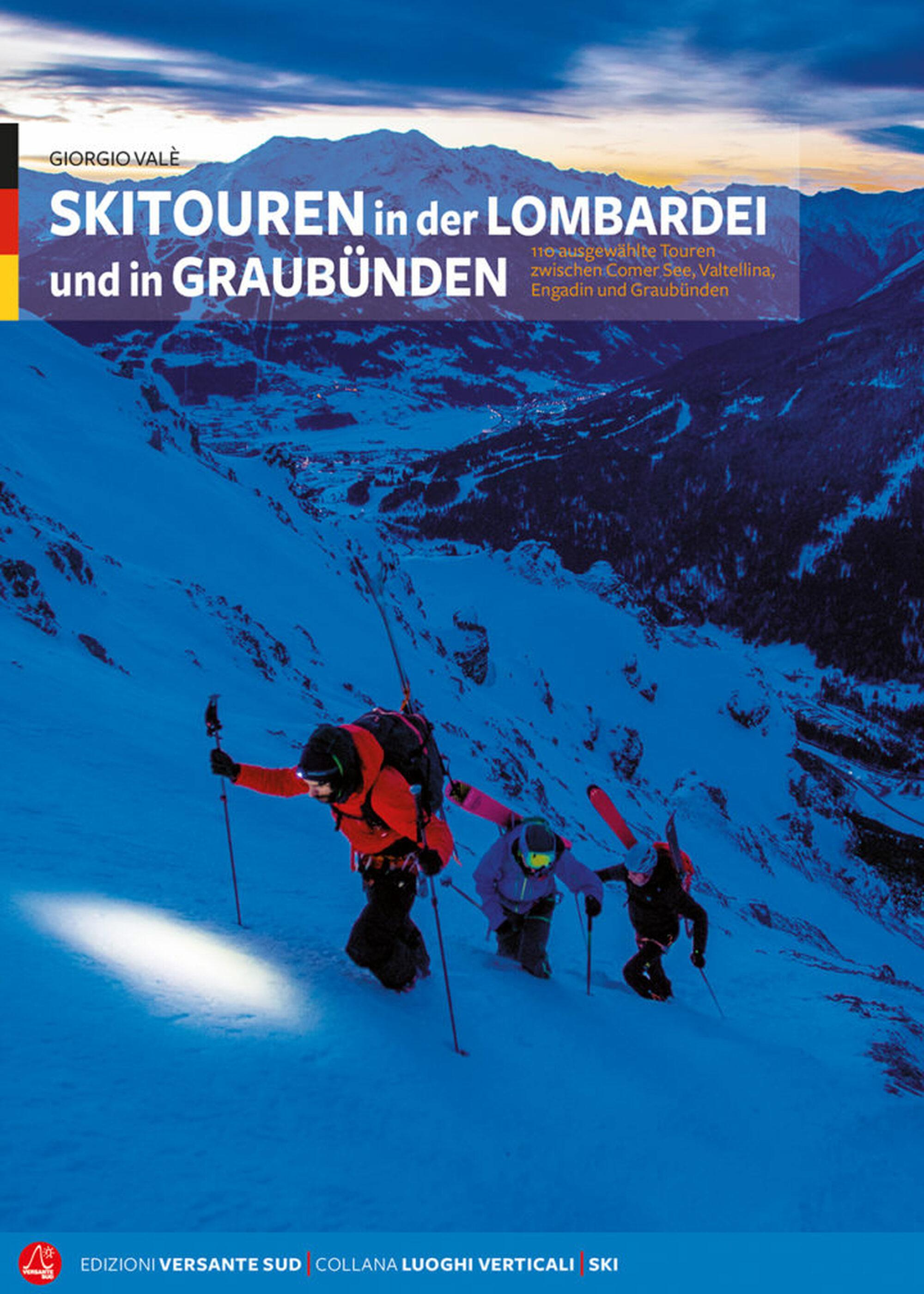 «Skitouren in der Lombardei und in Graubünden»