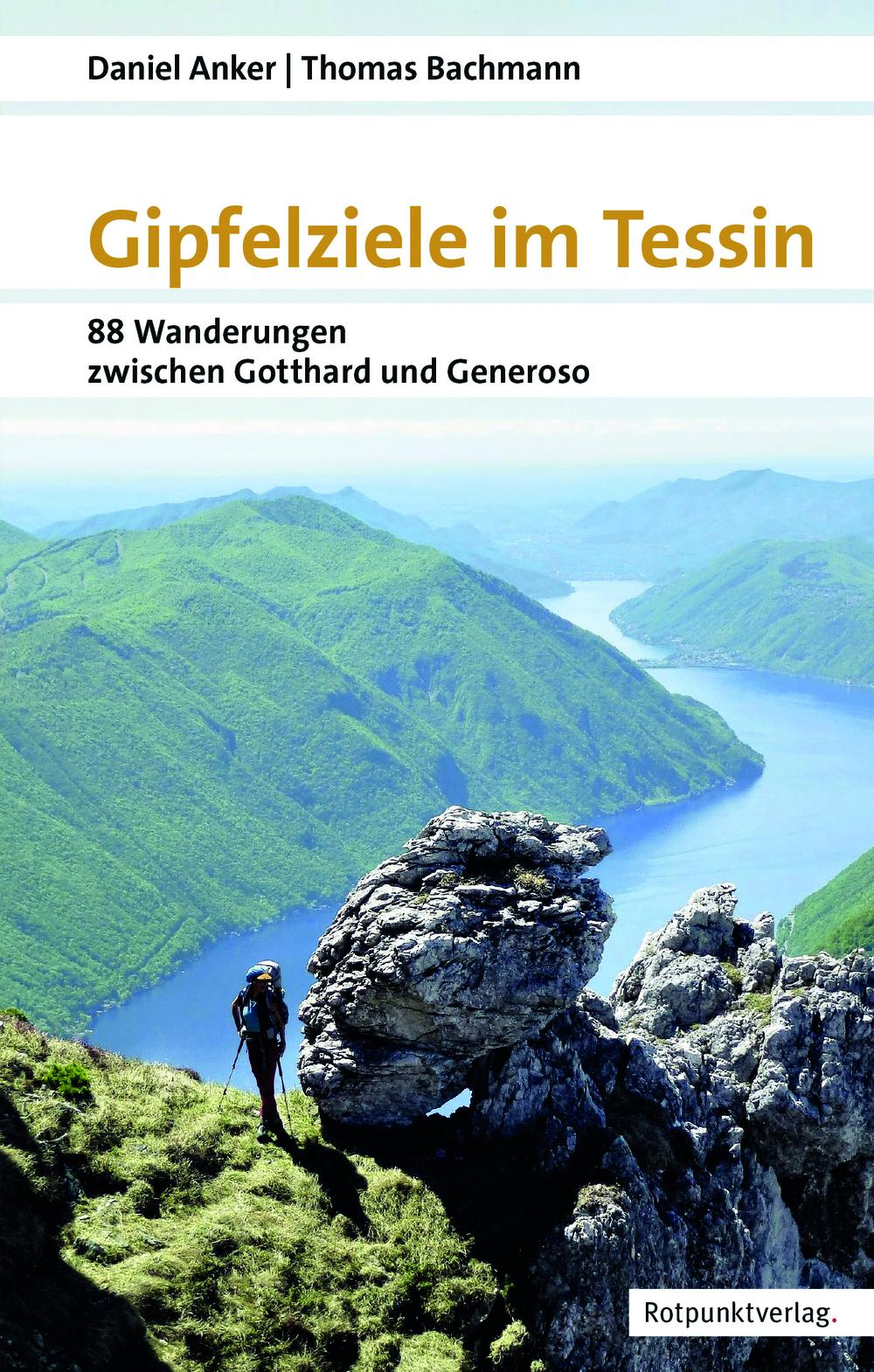 «Gipfelziele im Tessin. 88 Wanderungen zwischen Gotthard und Generoso»