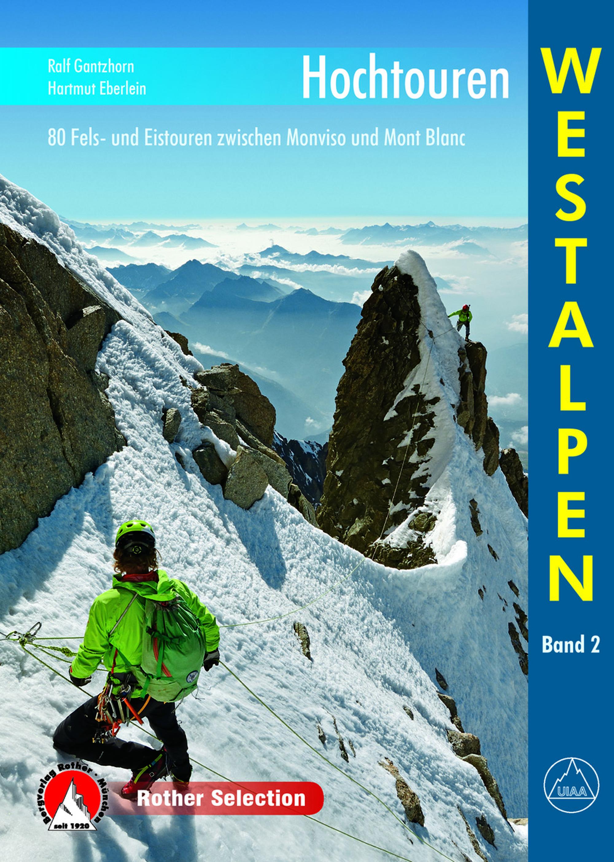 «Hochtouren Westalpen. Band 2. 80 Fels- und Eistouren zwischen Monviso und Mont Blanc»