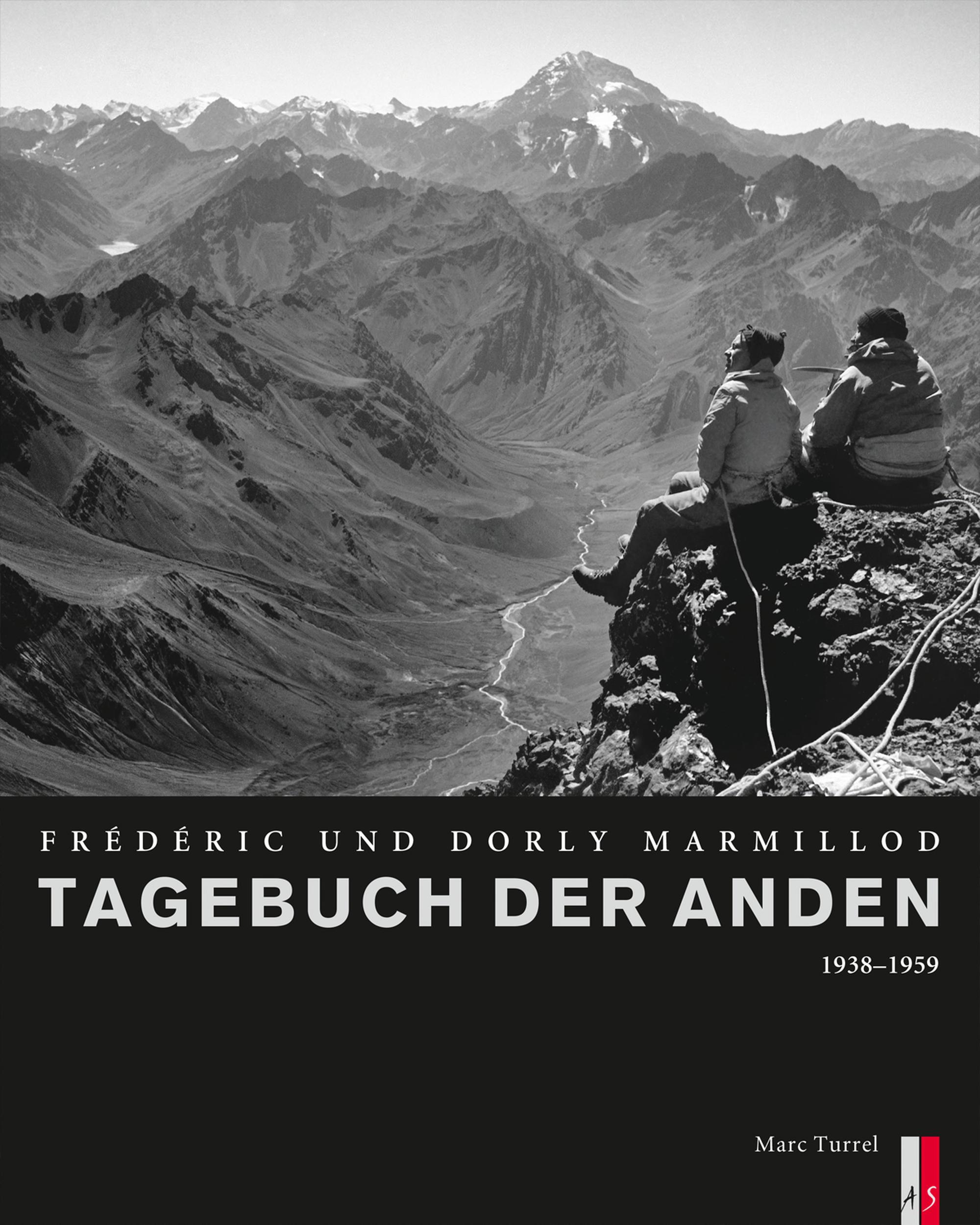 «Frédéric und Dorly Marmillod. Tagebuch der Anden. 1938-1959»