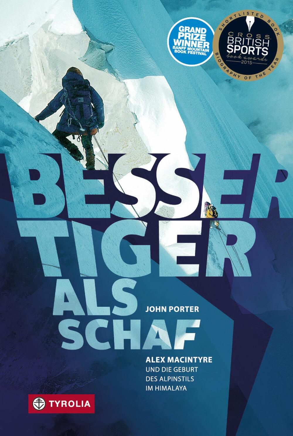 «Besser Tiger als Schaf. Alex MacIntyre und die Geburt des Alpinstils im Himalaya»