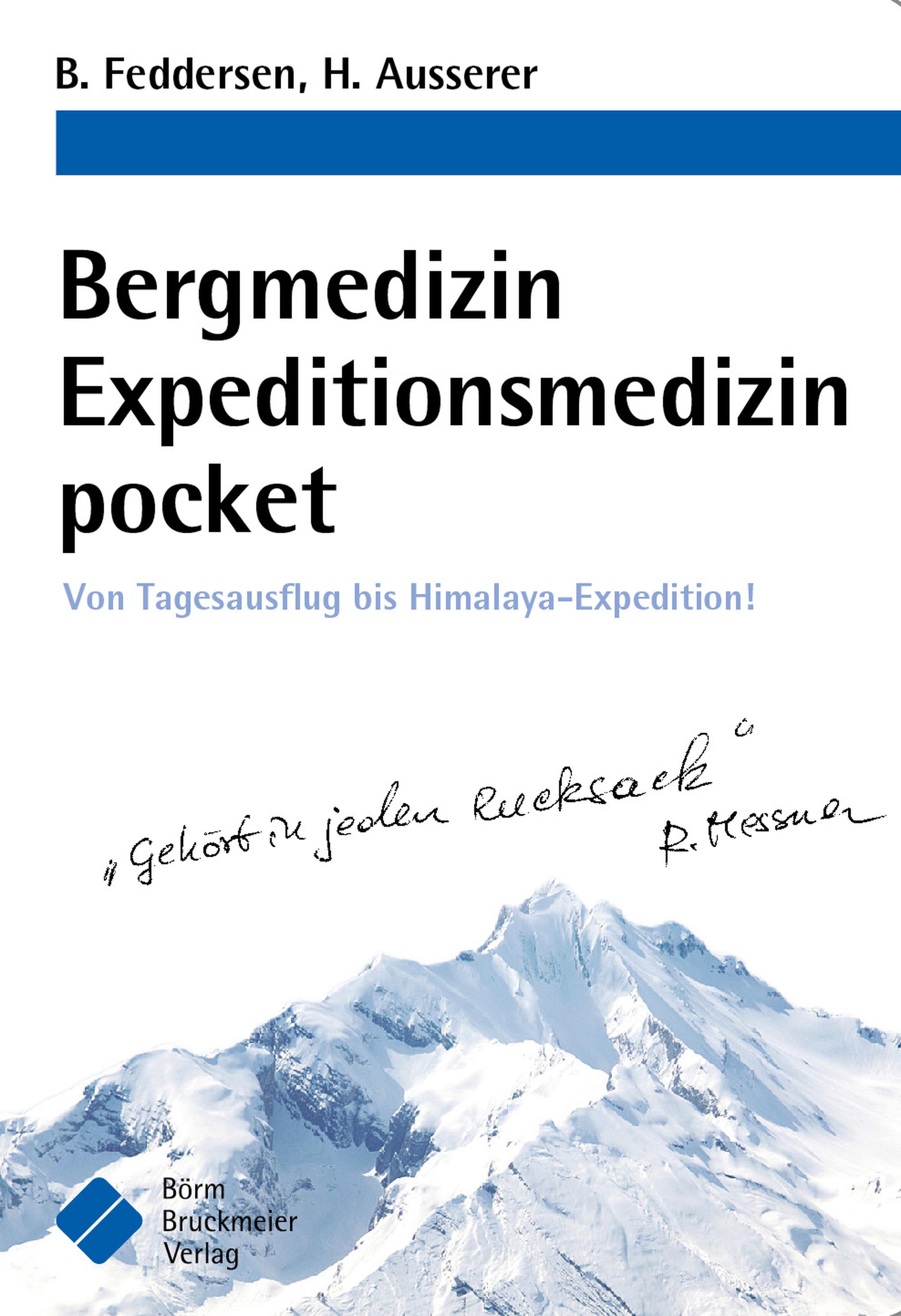 «Bergmedizin Expeditionsmedizin pocket. Von Tagesausflug bis Himalaya-Expedition»
