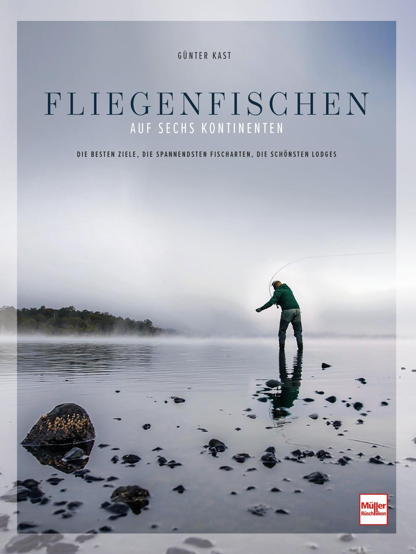 Rezensiert: Fliegenfischen auf sechs Kontinenten