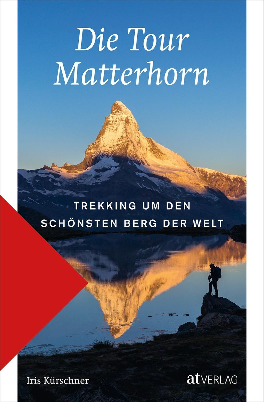 Rezensiert: «Die Tour Matterhorn - Trekking um den schönsten Berg der Welt»