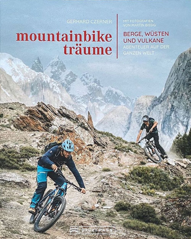 Rezensiert: «Mountainbike-Träume: Berge, Wüsten und Vulkane - Abenteuer auf der ganzen Welt»