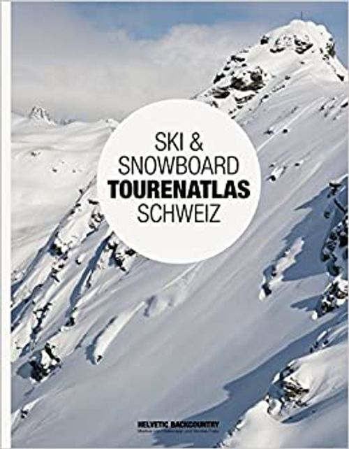 Ski & Snowboard Tourenatlas Schweiz, Helvetic Backcountry